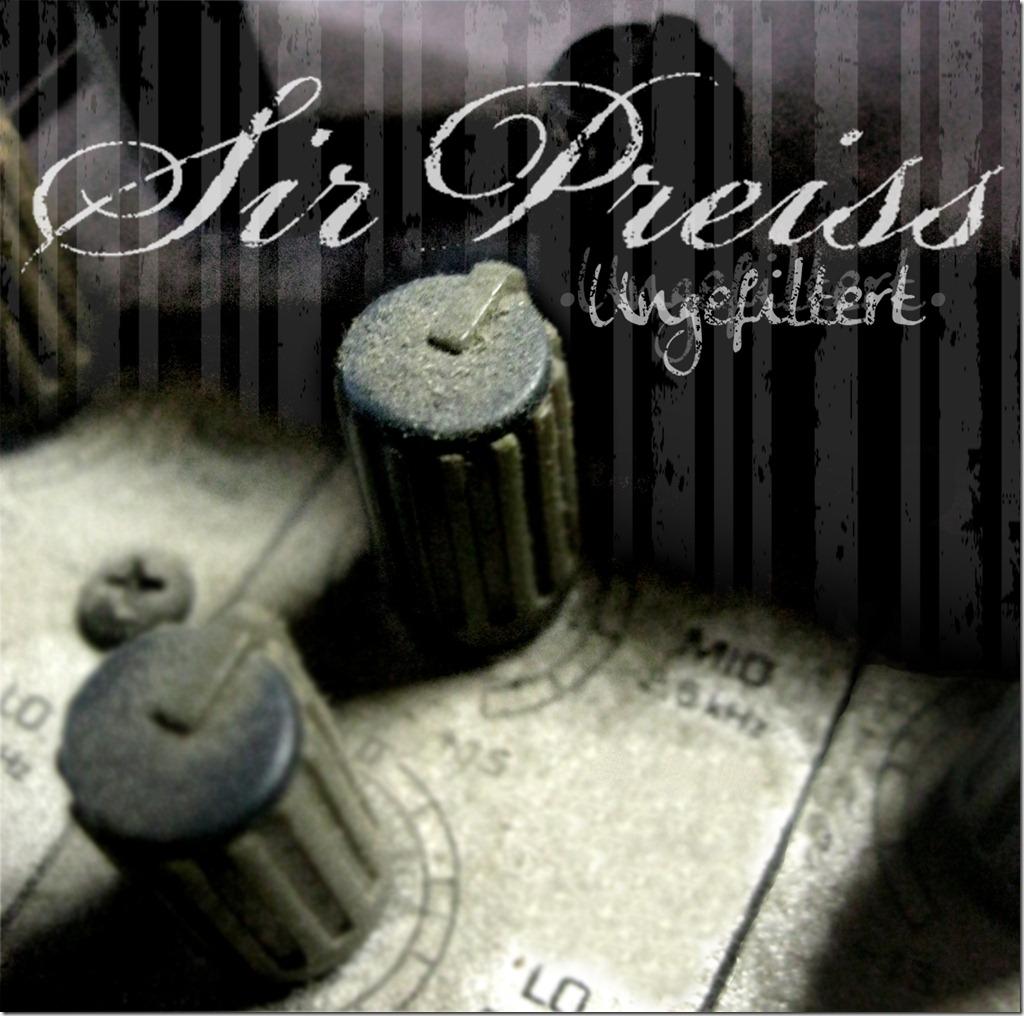 SirPreiss - Ungefiltert (Frontcover)