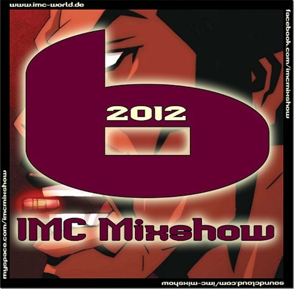 A lot of guests @ IMC Radio Mixshow 06-2012 (Cover)