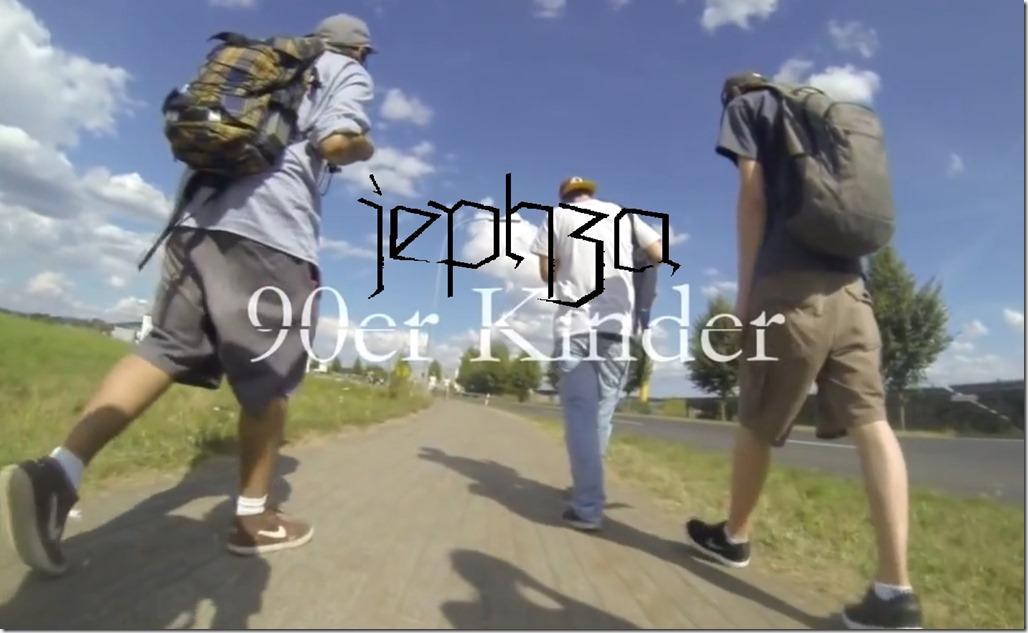 Jephza - 90er Kinder (Video)