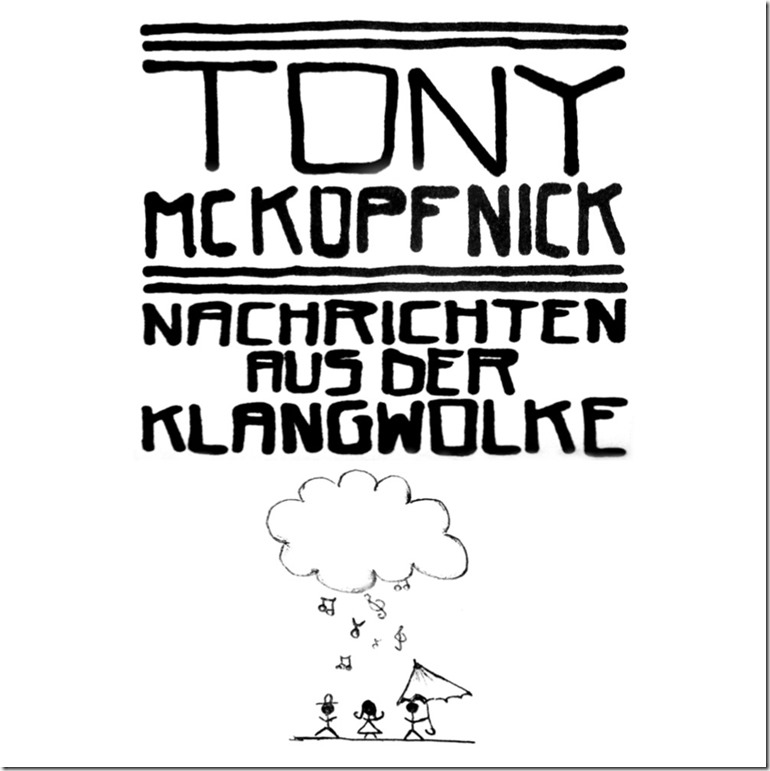 Tony McKopfnick - Nachrichten aus der Klangwolke (Cover)